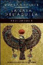 La casa del águila. Ptolomeos I (Narrativas Históricas)