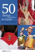 (PE) 50 FIESTAS POPULARES DE ESPAÑA QUE DEBES CONOCER