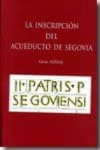 LA INSCRIPCION DEL ACUEDUCTO DE SEGOVIA