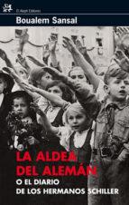 LA ALDEA DEL ALEMAN O EL DIARO DE LOS HERMANOS SCHILLER