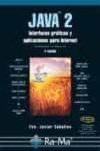 JAVA 2: INTERFACES GRAFICAS Y APLICACIONES PARA INTERNET (3ª ED)