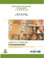 LENGUA Y LITERATURA: COMUNICACION. EDUCACION SECUNDARIA DE ADULTO S