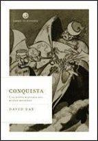 Conquista: Una nueva historia del mundo moderno (Libros de Historia)
