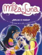 ¿Bruja o hada? (Mila & Luna 1) (MILA Y LUNA)