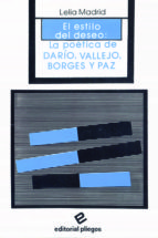 El estilo del deseo : la poetica de dario, Vallejo, borges y pazy Paz