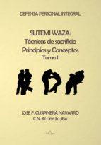 """SUTEMI WAZA: LAS TÉCNICAS DE SACRIFICIO. LA METODOLOGÍA DE LAS TÉCNICAS DE SACRIFICIO COMO SOPORTE DEL SISTEMA CUBANO DE DEFENSA PERSONAL KANSEN RYU"""" (EBOOK)"""