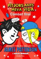 Els pitjors anys de la meva vida 5. Combat final (Biblioteca James Patterson)