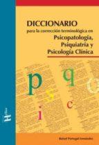 Diccionario Para La Corrección Terminológica En Psicopatología, Psiquiatría Y Psicología Clínica (Serie Tangente)