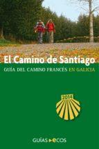 EL CAMINO DE SANTIAGO EN GALICIA. DE O CEBREIRO A FINISTERRE. EDICIÓN 2014 (EBOOK)