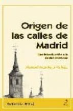ORIGEN DE LAS CALLES DE MADRID: UNA INTRODUCCION A LA CIUDAD MEDI EVAL
