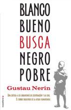 BLANCO BUENO BUSCA NEGRO POBRE (EBOOK)