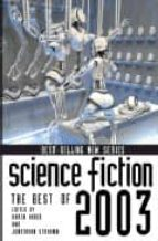Science Fiction: The Best of 2003 (Science Fiction: The Best of ... (Quality))