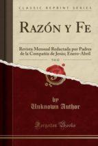 Razón y Fe, Vol. 62: Revista Mensual Redactada por Padres de la Compañía de Jesús; Enero-Abril (Classic Reprint)