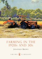 Farming In The 1920s And 30s (Shire Library)