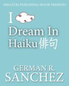 I Dream in Haiku; A Poetry Book for Dreamers (English Edition)