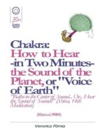"""Chakra: How to Hear -in Two Minutes- the Sound of the Planet or """"Voice of the Earth"""". (Manual #004)"""