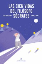 LAS CIEN VIDAS DEL FILOSOFO SOCRATES