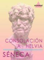 Consolación a Helvia (Clásicos Grecolatinos)