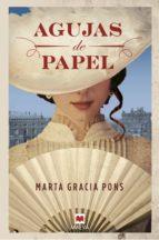 Agujas de papel (Grandes Novelas)