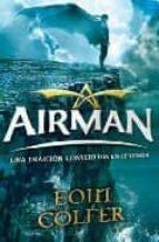 Airman. Una traición convertida en leyenda (Alfaguara Juvenil)