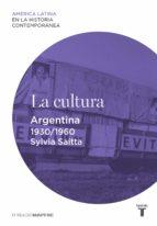 La cultura. Argentina (1930-1960)