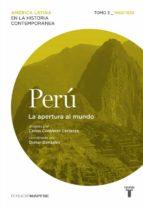 Peru 3. 1880-1930. La Apertura Al Mundo (MAPFRE.)