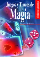 JUEGOS Y TRUCOS DE MAGIA (TECNICAS Y APRENDIZAJES)