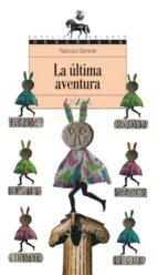 La última aventura (Literatura Juvenil (A Partir De 12 Años) - Espacio Abierto)