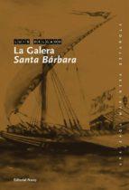 La galera Santa Bárbara (Una saga marinera española)