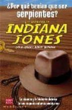 Misterios de Indiana jones, los- ¿por que tenian que ser serpientes? (Historia Enigmas)