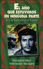 EL AÑO QUE ESTUVIMOS EN NINGUNA PARTE. El Che Guevara en el Congo