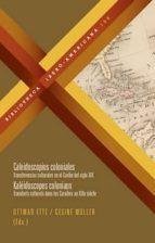 CALEIDOSCOPIOS COLONIALES: TRANSFERENCIAS CULTURALES EN EL CARIBE DEL SIGLO XIX