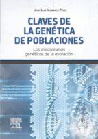Claves De La Genética De Poblaciones  + StudentConsult En Español: Los Mecanismos Genéticos De La Evolución