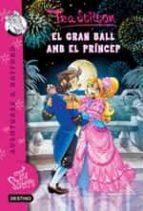 El gran ball amb el príncep: Tea sisters 16 (TEA STILTON. AVENTURES A RATFORD)