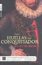 Huellas del conquistador, las (Roca Editorial Historica)