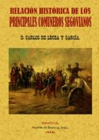 PRINCIPALES COMUNEROS DE SEGOVIA: RELACION HISTORICA (ED FACSIMIL )