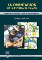 La orientacion de la escuela al campo: Juegos y actividades practicas de orientacion