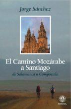 EL CAMINO MOZÁRABE A SANTIAGO (EBOOK)