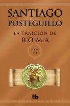 La Traición De Roma (B DE BOLSILLO LUJO)