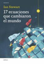 17 ECUACIONES QUE CAMBIARON EL MUNDO (EBOOK)