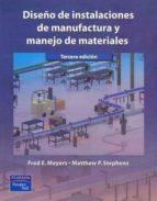 DISEÑO DE INSTALACIONES DE MANUFACTURA Y MANEJO DE MATERIALES (3 ª ED.)