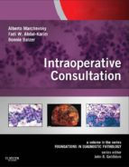 Intraoperative Consultation: A Volume in the Series: Foundations in Diagnostic Pathology