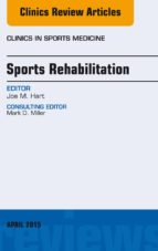 Sports Rehabilitation, An Issue of Clinics in Sports Medicine, (The Clinics: Internal Medicine)