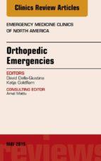 Orthopedic Emergencies, An Issue of Emergency Medicine Clinics of North America, (The Clinics: Internal Medicine)