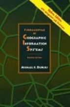 FUNDAMENTALS OF GEOGRAPHIC INFORMATION SYSTEMS (2ND EDITION)