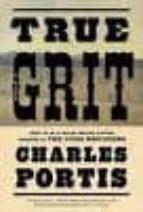 True Grit. Movie Tie-In Edition