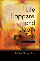 Life Happens, and Death Too : Stories and Poems (English Edition)