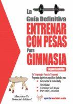 LA GUÍA DEFINITIVA - ENTRENAR CON PESAS PARA GIMNASIA (EBOOK)