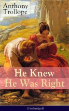 He Knew He Was Right (Unabridged): A Psychological Novel from the prolific English novelist, known for Chronicles of Barsetshire, The Palliser Novels, ... and Can You Forgive Her? (English Edition)