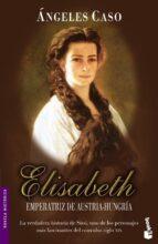 Elisabeth, emperatriz de Austria-Hungría (Novela histórica)